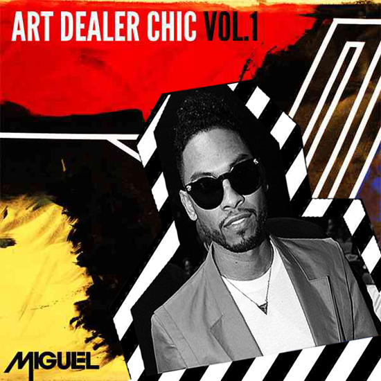 miguel MIGUEL // ART DEALER CHIC VOL. 1