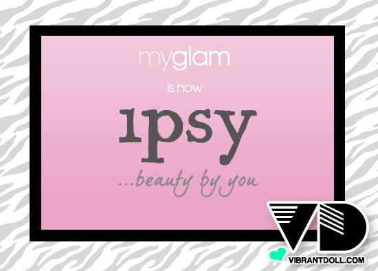 VD MyGlam MyGlam is now IPSY